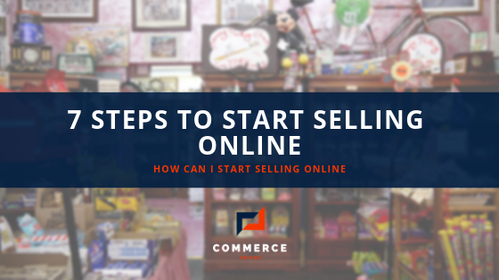 7 Steps on Starting Your Online Store Today